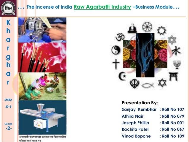 Raw Agarbatti Business Module Incense Industry