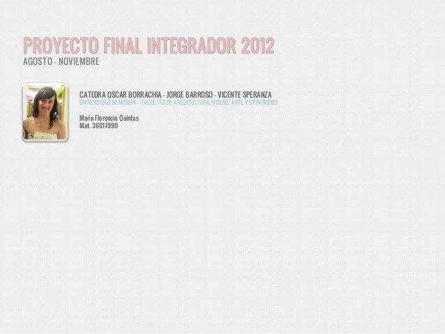 PROYECTO FINAL INTEGRADOR 2012AGOSTO - NOVIEMBRE             CATEDRA OSCAR BORRACHIA - JORGE BARROSO - VICENTE SPERANZA   ...