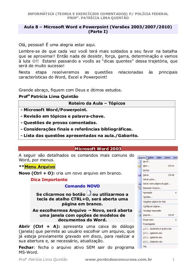 INFORMÁTICA (TEORIA E EXERCÍCIOS COMENTADOS) P/ POLÍCIA FEDERAL                     PROFa. PATRÍCIA LIMA QUINTÃO  Aula 8 –...