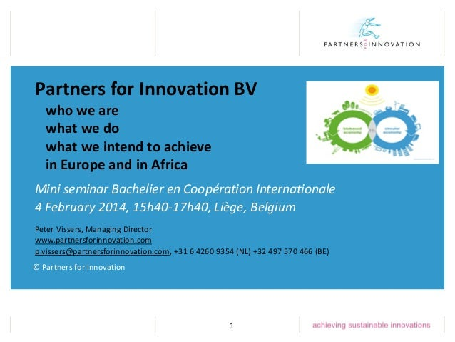 Partners for Innovation BV who we are what we do what we intend to achieve in Europe and in Africa Mini seminar Bachelier ...