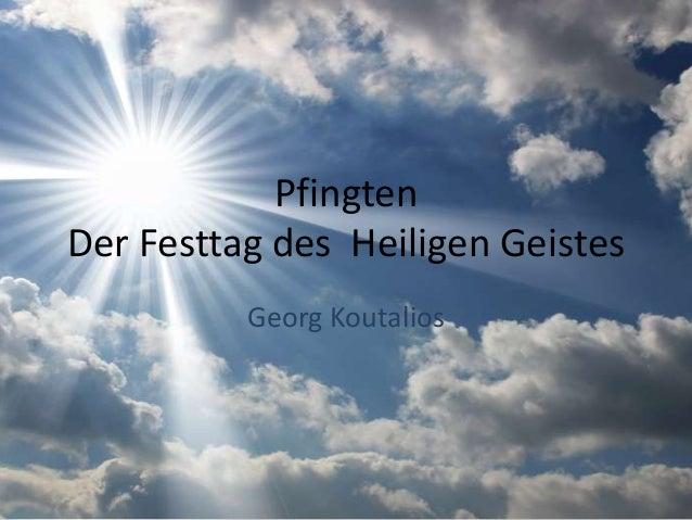 Pfingten Der Festtag des Heiligen Geistes Georg Koutalios