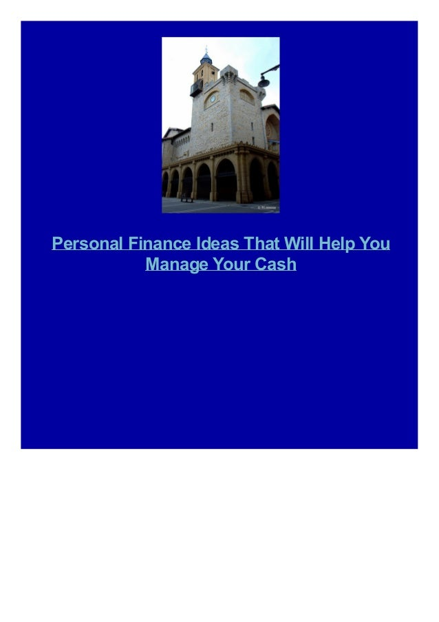Personal Finance Ideas That Will Help You Manage Your Cash