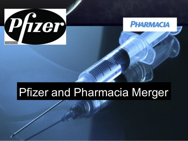 Pfizer and Pharmacia Merger