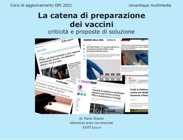 Corsi di aggiornamento OPI 2021 novantiqua multimedia La catena di preparazione dei vaccini criticità e proposte di s...