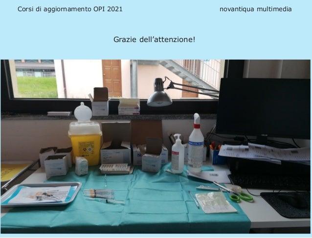 Corsi di aggiornamento OPI 2021 novantiqua multimedia  Grazie dell'attenzione!