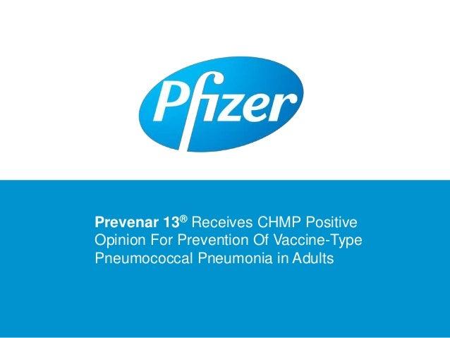 Pfizer powerpoint presentation pfizer powerpoint presentation prevenar 13 receives chmp positive opinion for prevention of vaccine type pneumococcal pneumonia in toneelgroepblik Images