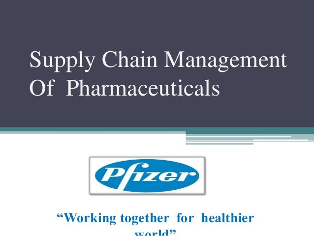 supply chain management in the pharmaceuticals Scott hebert, vice president of sterling simulations worked with one of the largest global pharmaceutical companies to rework their supply chain for a recent.