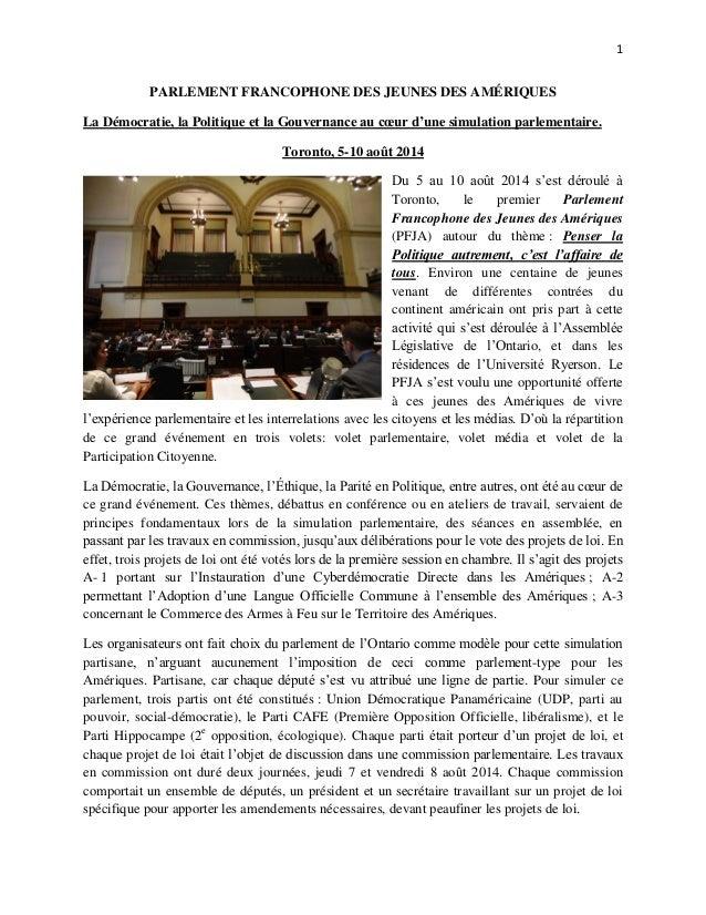 1 PARLEMENT FRANCOPHONE DES JEUNES DES AMÉRIQUES La Démocratie, la Politique et la Gouvernance au cœur d'une simulation pa...