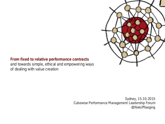 From fixed to relative performance contracts and towards simple, ethical and empowering ways of dealing with value creatio...