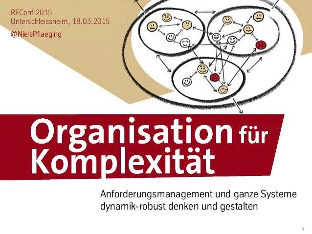 1 REConf 2015 Unterschleissheim, 18.03.2015 @NielsPflaeging Anforderungsmanagement und ganze Systeme dynamik-robust denken...