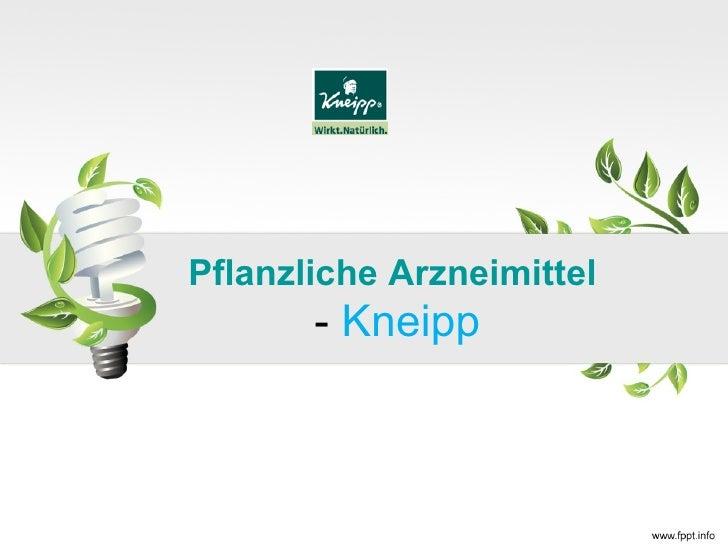 Pflanzliche Arzneimittel       - Kneipp