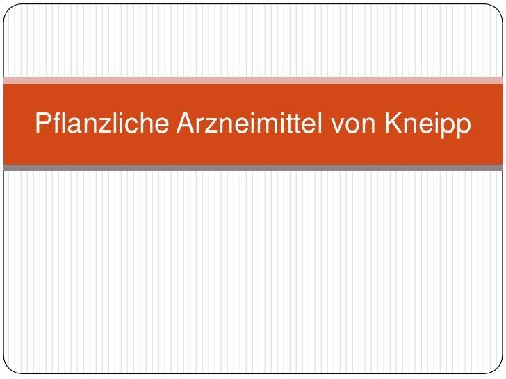 PflanzlicheArzneimittelvon Kneipp<br />
