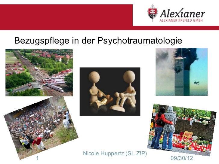 Bezugspflege in der Psychotraumatologie               Nicole Huppertz (SL ZfP)     1                                    09...