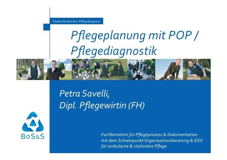 Niederrheinischer Pflegekongress            PflegeplanungmitPOP/            Pflegediagnostik    PetraSavelli,    Dipl...