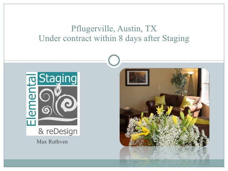 Pflugerville, Austin, TX Under contract within 8 days after Staging Max Ruthven