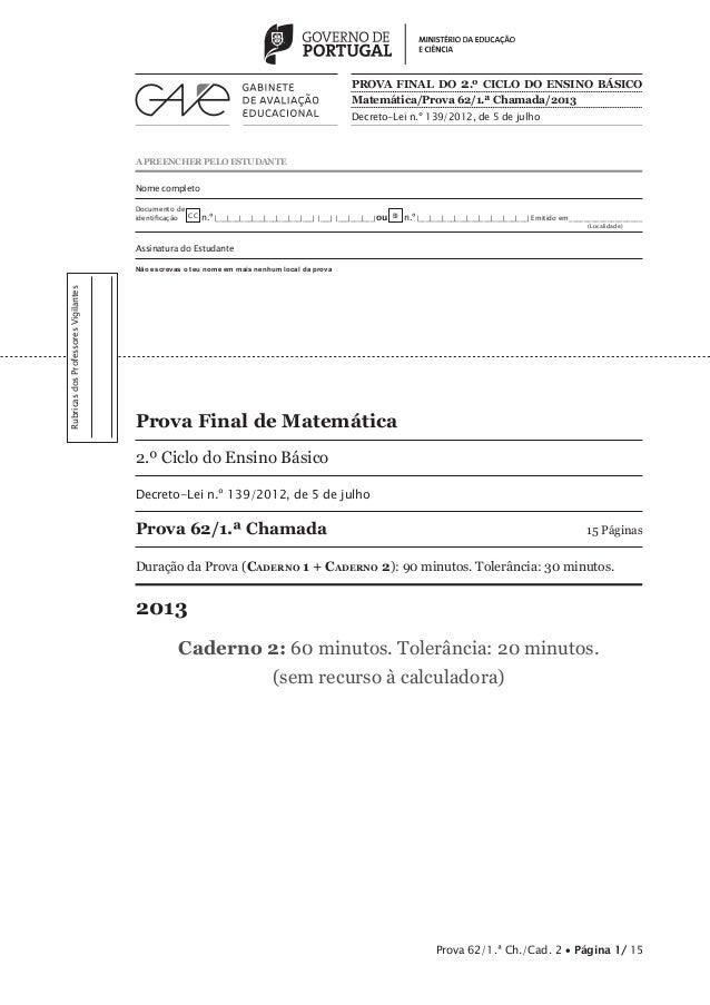 A PREENCHER PELO ESTUDANTE  PROVA FINAL DO 2.º CICLO DO ENSINO BÁSICO  Matemática/Prova 62/1.ª Chamada/2013  Decreto-Lei n...