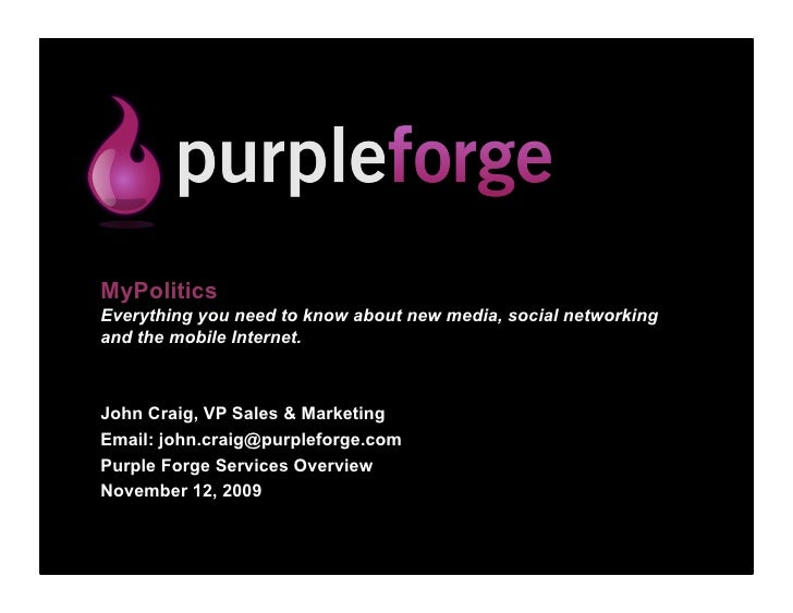 MyPolitics Everything you need to know about new media, social networking and the mobile Internet.    John Craig, VP Sales...
