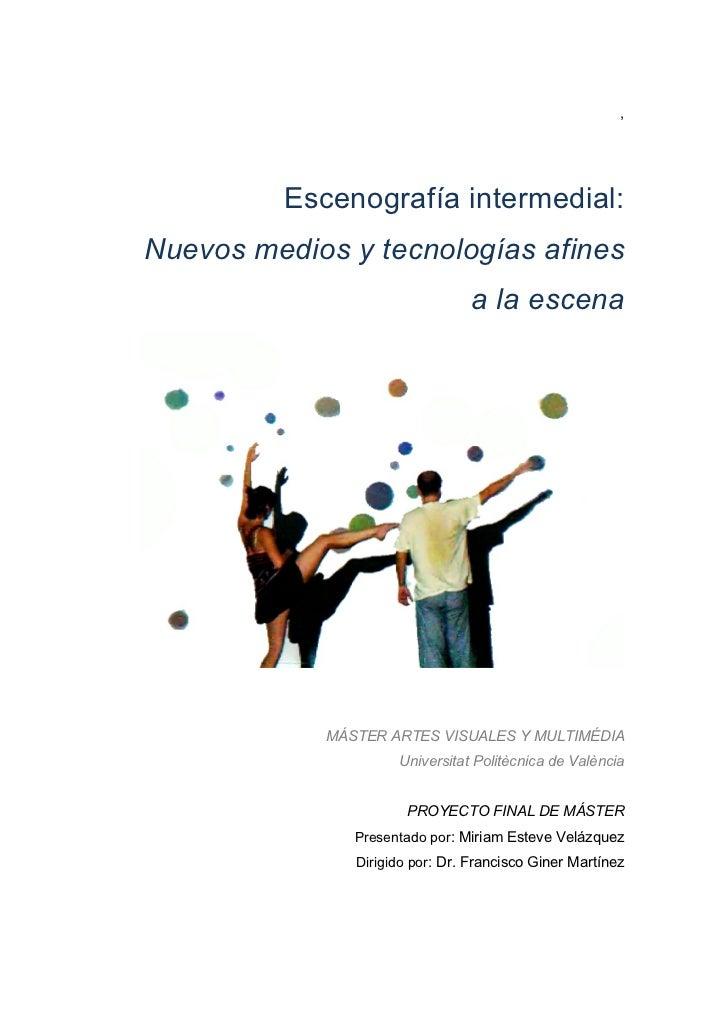 ,         Escenografía intermedial:Nuevos medios y tecnologías afines                                a la escena          ...