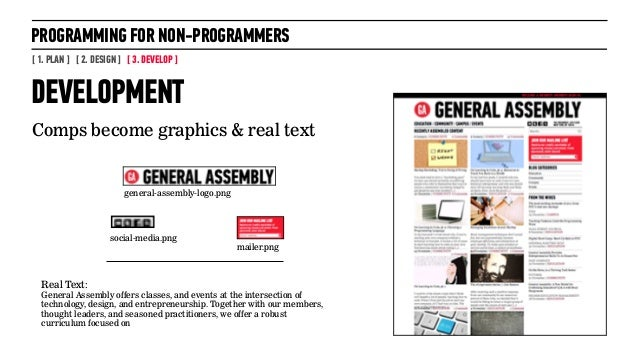 PROGRAMMING FOR NON-PROGRAMMERS[ 1. PLAN ] [ 2. DESIGN ] [ 3. DEVELOP ]DEVELOPMENTComps become graphics & real textmailer....