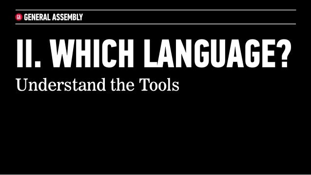 II. WHICH LANGUAGE?Understand the Tools