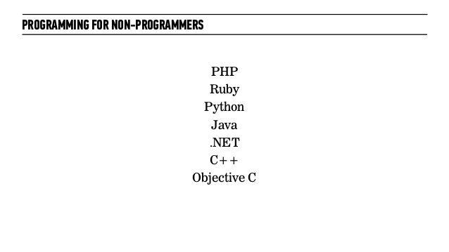 PROGRAMMING FOR NON-PROGRAMMERSPHPRubyPythonJava.NETC++Objective C