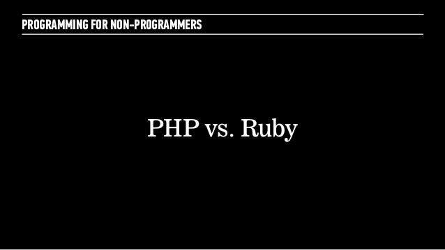 PROGRAMMING FOR NON-PROGRAMMERSPHP vs. Ruby