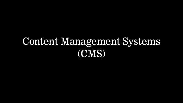 Content Management Systems(CMS)