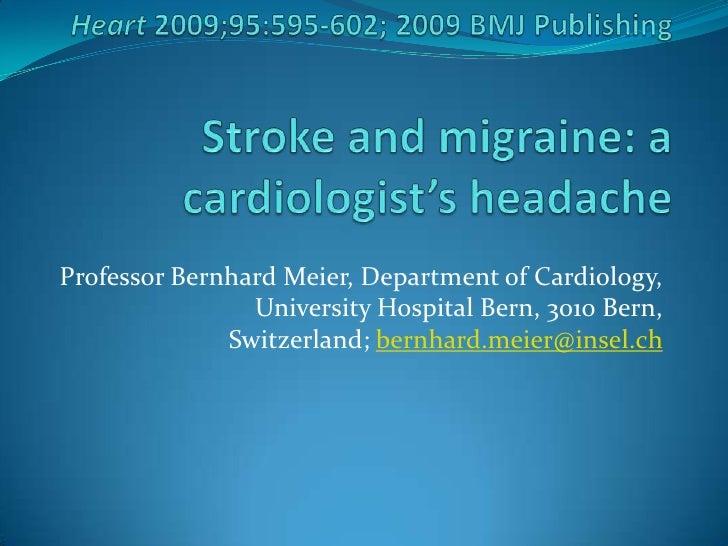 Professor Bernhard Meier, Department of Cardiology,                 University Hospital Bern, 3010 Bern,               Swi...