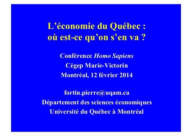 L'économie du Québec : où est-ce qu'on s'en va ? Conférence Homo Sapiens Cégep Marie-Victorin Montréal, 12 février 2014 fo...