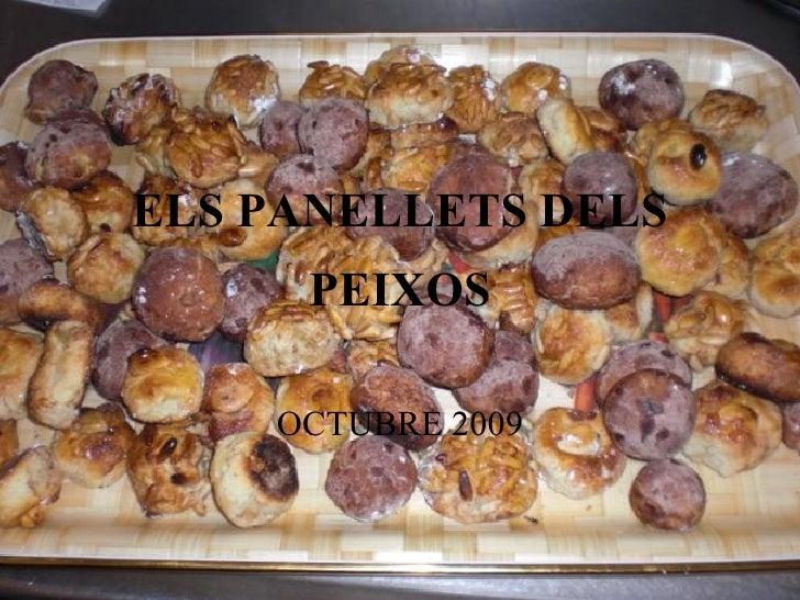 ELS PANELLETS DELS PEIXOS OCTUBRE 2009