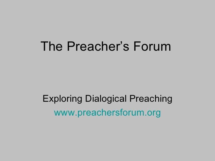 The Preacher's ForumExploring Dialogical Preaching  www.preachersforum.org