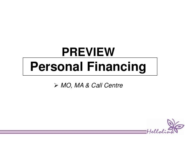 PREVIEW Personal Financing  MO, MA & Call Centre
