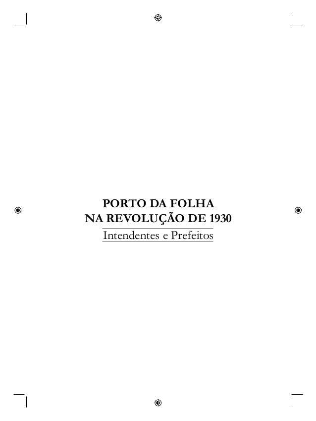 PORTO DA FOLHA NA REVOLUÇÃO DE 1930 Intendentes e Prefeitos