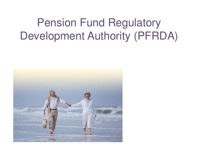 Pension Fund RegulatoryDevelopment Authority (PFRDA)