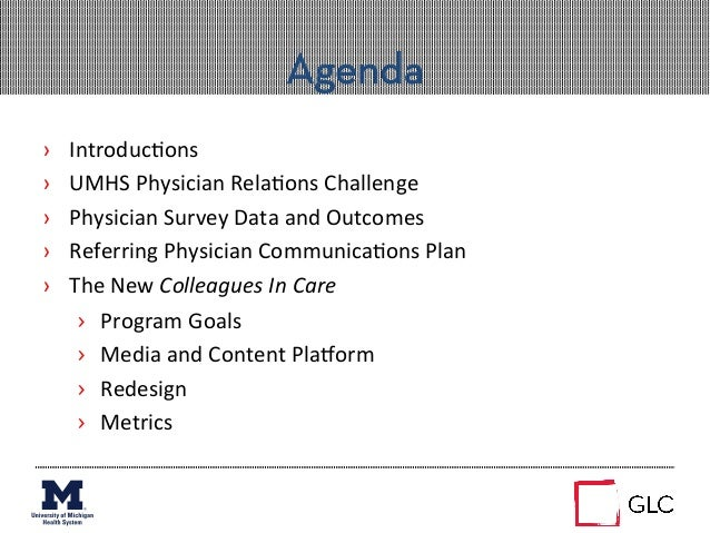 Agenda› Introduc+ons  › UMHS Physician Rela+ons Challenge › Physician Survey Data and Outcomes ›...