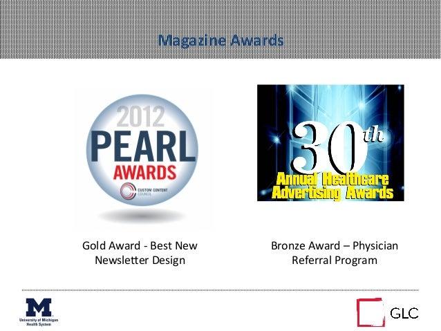 Magazine Awards Gold Award -‐ Best New NewsleZer Design Bronze Award – Physician Referral Pro...