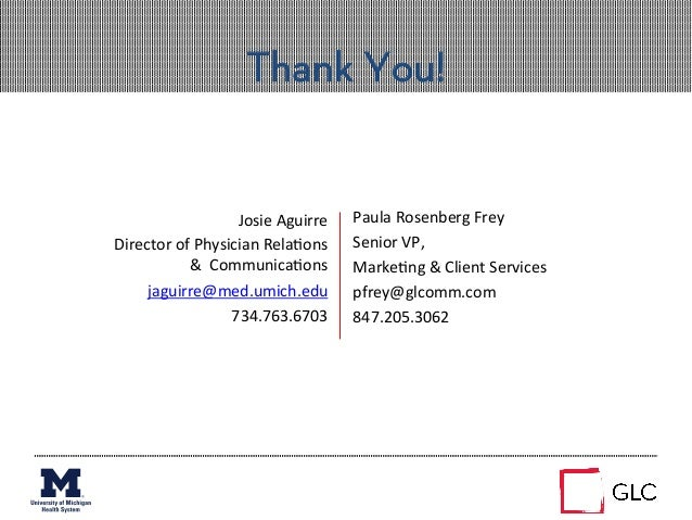 Thank You!Paula Rosenberg Frey Senior VP,  Marke+ng & Client Services pfrey@glcomm.com 847.205.3062...
