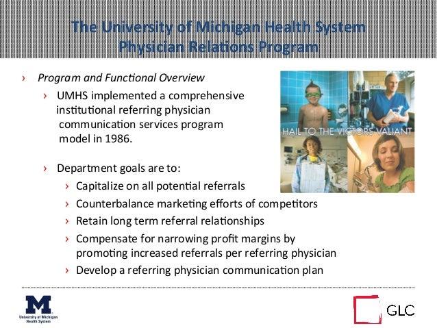 The University of Michigan Health System  Physician RelaAons Program › Program and Func7onal Ov...