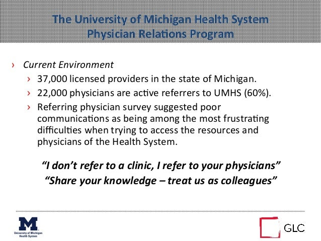 The University of Michigan Health System  Physician RelaAons Program   › Current Environment ...