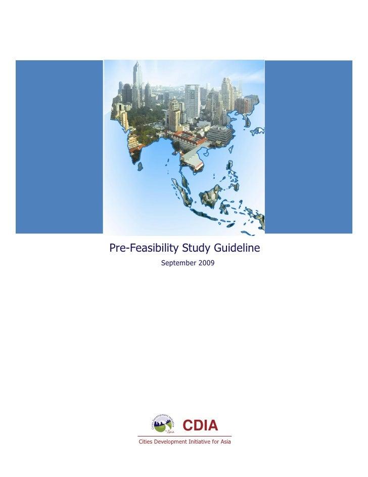 Pre-Feasibility Study Guideline               September 2009                        CDIA      Cities Development Initiativ...