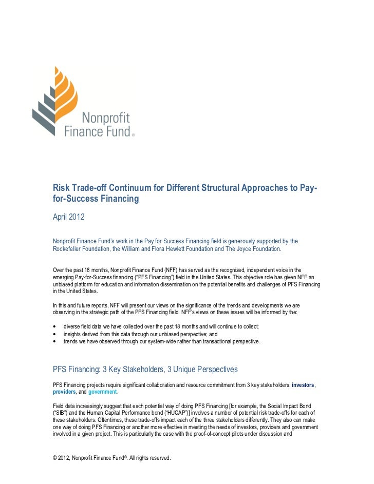Risk Trade-off Continuum for Different Structural Approaches to Pay-for-Success FinancingApril 2012Nonprofit Finance Fund'...