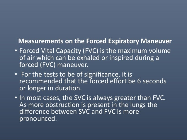 • Forced Expired Volume in one second (FEV1) is the volume expired in the first second of maximal expiration after a full ...