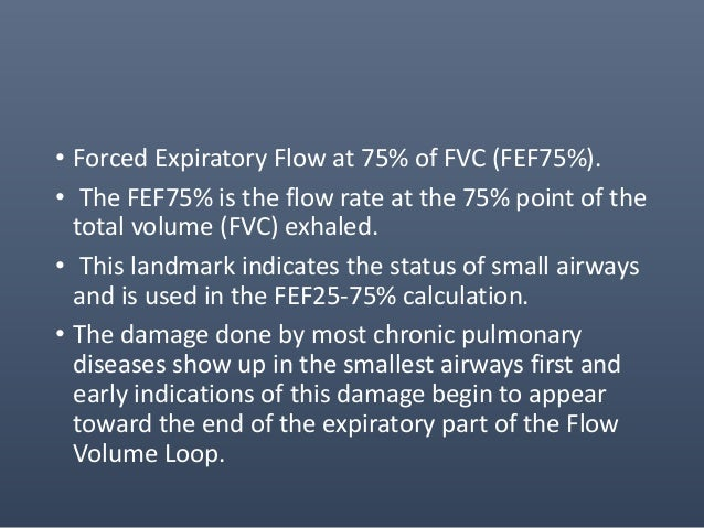 • Forced Inspiratory Flow at 25% of FVC (FIF25%). • The FIF25% is the flow rate at the 25% point on the total volume inhal...