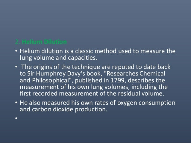3.Nitrogen Dilution (Recovery) • Nitrogen recovery is another gas dilution technique for measuring lung volumes. • Only th...