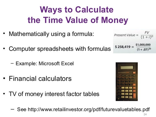 time value money 7 Go with the cash flow: calculate npv and  both npv and irr are referred to as discounted cash flow methods because they factor the time value of money into your.
