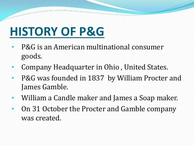 business report on procter and gamble Multinational manufacturer of product ranges including family, personal and household care products.
