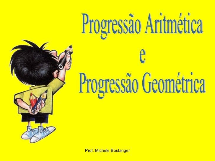 Progressão Aritmética e Progressão Geométrica