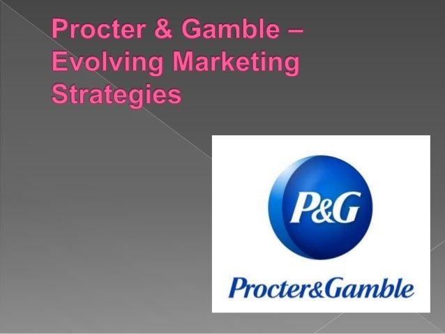 P G Evolving Marketing Strategies
