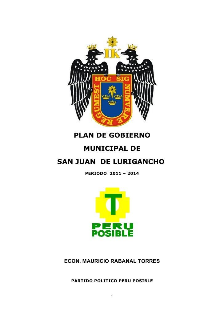 PLAN DE GOBIERNO        MUNICIPAL DE SAN JUAN DE LURIGANCHO        PERIODO 2011 – 2014      ECON. MAURICIO RABANAL TORRES ...
