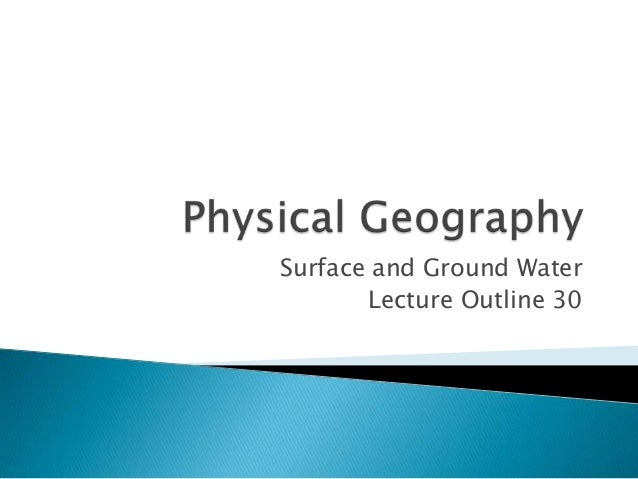 Surface and Ground Water Lecture Outline 30